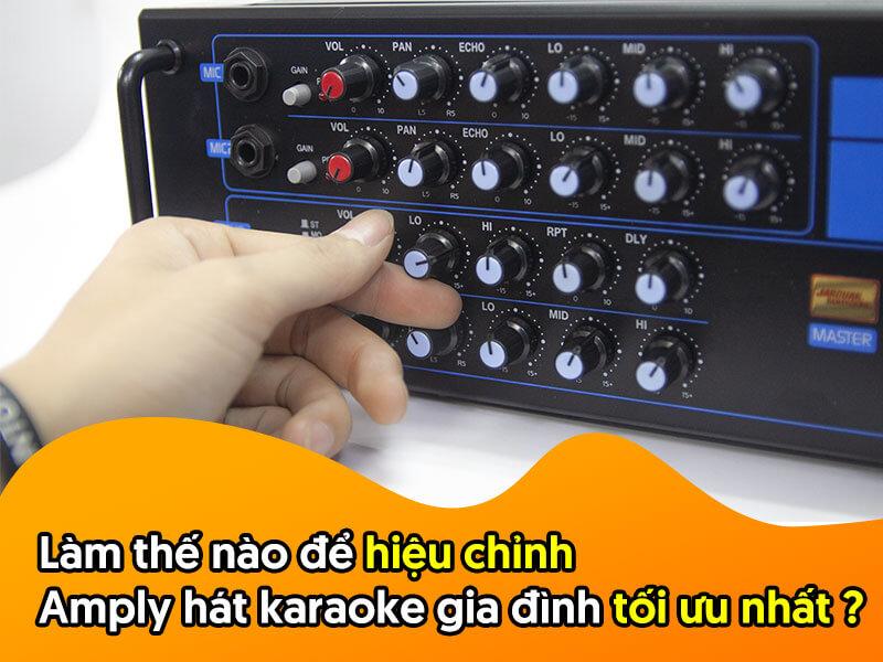 Cách chỉnh amply Karaoke gia đình hay nhất đúng chuẩn
