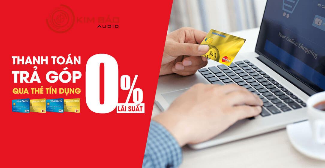 Mua hàng trả góp lãi suất 0% qua thẻ tín dụng tại Kim Bảo Audio