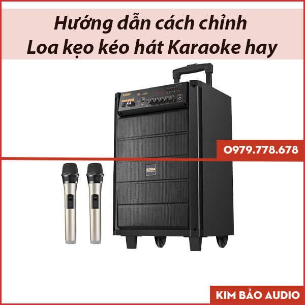 Hướng dẫn cách chỉnh loa kéo karaoke từ A-Z