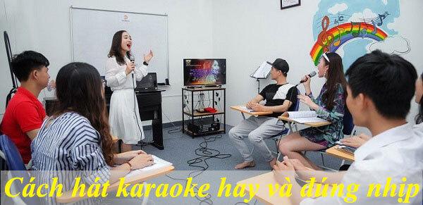 Những cách giúp hát karaoke hay và đúng nhịp