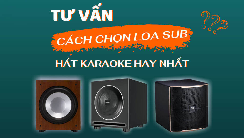 Mua loa sub điện karaoke hay nhất hiện nay