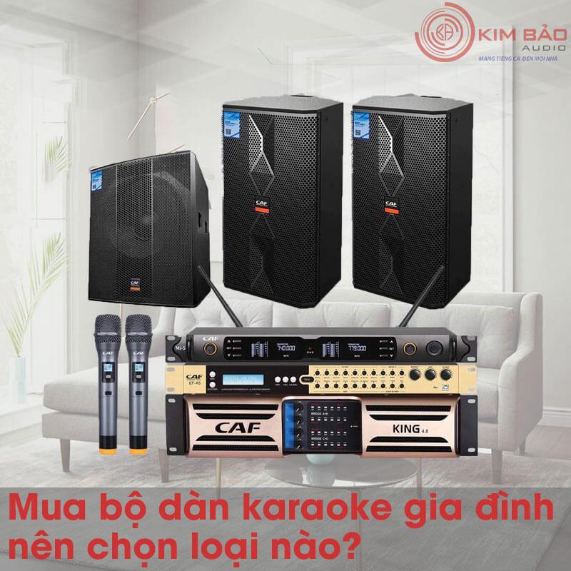 Tư vấn mua dàn karaoke gia đình nên chọn loại nào