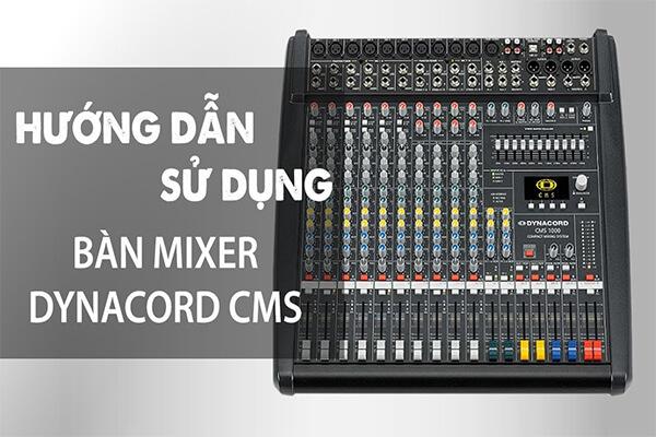 Hướng Dẫn Sử Dụng Cơ Bản Mixer Dynacord CMS1000
